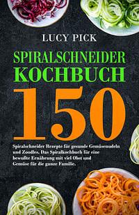 Spiralschneider Kochbuch